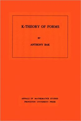 K-Theory of Forms. (AM-98)