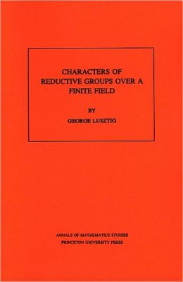 Characters of Reductive Groups over a Finite Field. (AM-107)