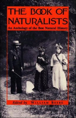 The Book of Naturalists: An Anthology of the Best Natural History