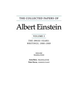 The Collected Papers of Albert Einstein, Volume 2: The Swiss Years: Writings, 1900-1909. (English translation supplement)