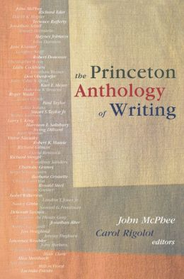 The Princeton Anthology of Writing: Favorite Pieces by the Ferris/McGraw Writers at Princeton University