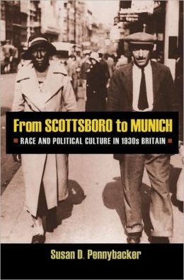 From Scottsboro to Munich: Race and Political Culture in 1930s Britain