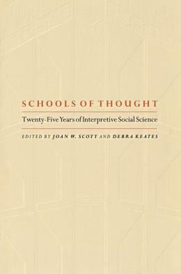 Schools of Thought: Twenty-Five Years of Interpretive Social Science