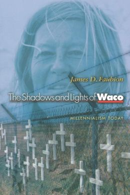 The Shadows and Lights of Waco: Millennialism Today