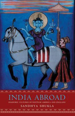 India Abroad: Diasporic Cultures of Postwar America and England