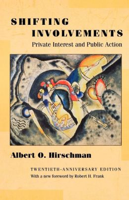 Shifting Involvements: Private Interest and Public Action (Twentieth-Anniversary Edition)