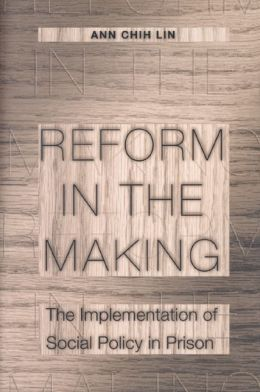 Reform in the Making: The Implementation of Social Policy in Prison