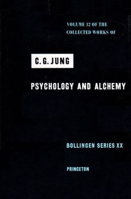 Collected Works of C.G. Jung, Volume 12: Psychology and Alchemy