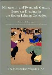The Robert Lehman Collection at the Metropolitan Museum of Art, Volume IX: Nineteenth- and Twentieth-Century European Drawings
