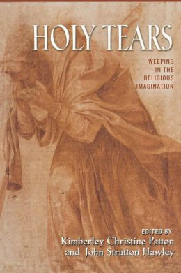 Holy Tears: Weeping in the Religious Imagination