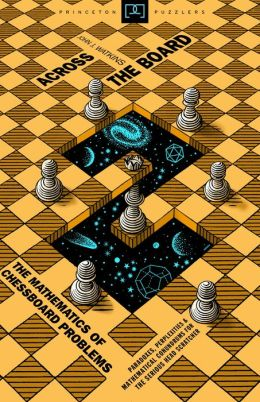 Across the Board: The Mathematics of Chessboard Problems