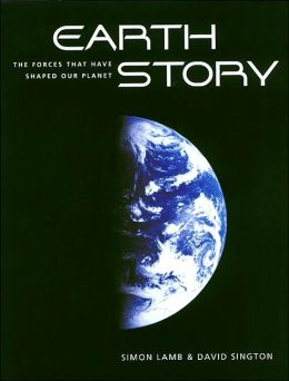Earth Story: The Forces That Have Shaped Our Planet