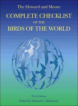 The Howard and Moore Complete Checklist of the Birds of the World: Third Edition