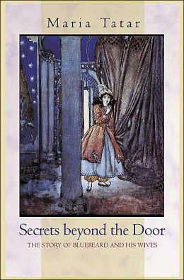 Secrets beyond the Door: The Story of Bluebeard and His Wives