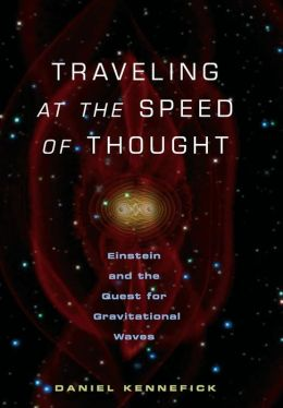 Traveling at the Speed of Thought: Einstein and the Quest for Gravitational Waves