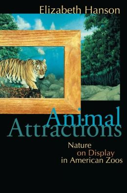Animal Attractions: Nature on Display in American Zoos