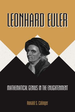 Leonhard Euler: Mathematical Genius in the Enlightenment