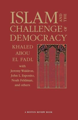Islam and the Challenge of Democracy: A