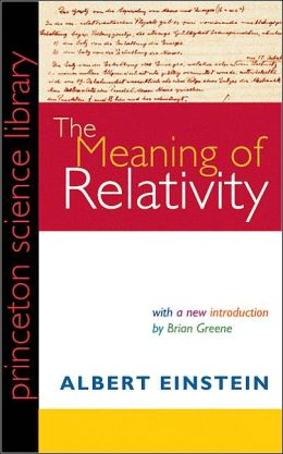 The Meaning of Relativity, Fifth Edition: Including the Relativistic Theory of the Non-Symmetric Field
