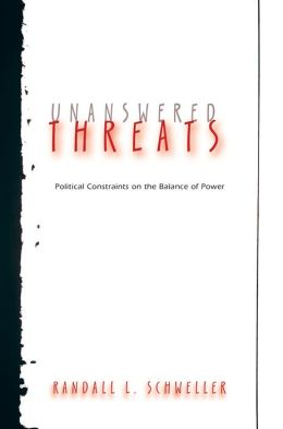 Unanswered Threats: Political Constraints on the Balance of Power