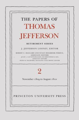 The Papers of Thomas Jefferson, Retirement Series: Volume 2: 16 November 1809 to 11 August 1810
