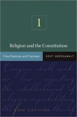 Religion and the Constitution: Volume I: Free Exercise and Fairness