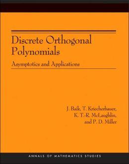 Discrete Orthogonal Polynomials. (AM-164): Asymptotics and Applications (AM-164)