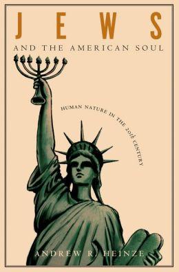 Jews and the American Soul: Human Nature in the Twentieth Century