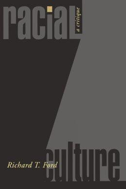 Racial Culture: A Critique