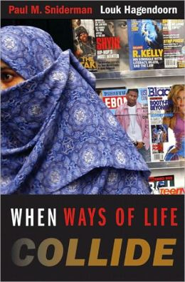 When Ways of Life Collide: Multiculturalism and Its Discontents in the Netherlands