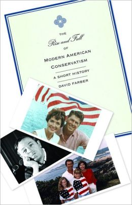 The Rise and Fall of Modern American Conservatism: A Short History