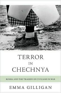 Terror in Chechnya: Russia and the Tragedy of Civilians in War (Human Rights and Crimes against Humanity Series)