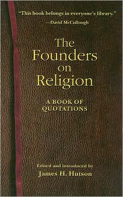 The Founders on Religion: A Book of Quotations