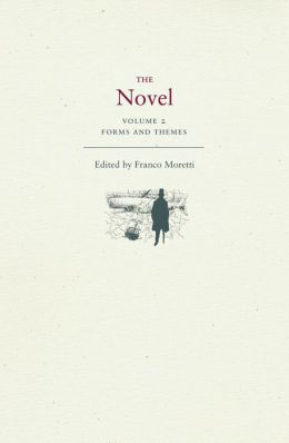 The Novel, Volume 2: Forms and Themes