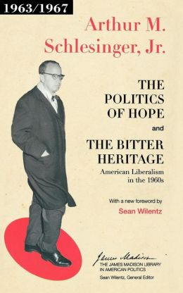 The Politics of Hope and The Bitter Heritage: American Liberalism in the 1960s