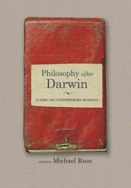 Philosophy after Darwin: Classic and Contemporary Readings