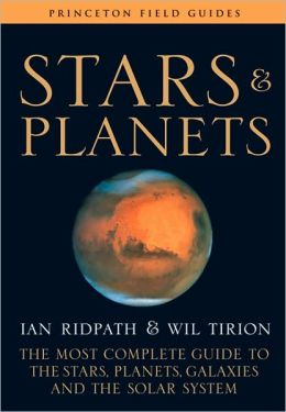 Stars and Planets: The Most Complete Guide to the Stars, Planets, Galaxies, and the Solar System (Fully Revised and Expanded Edition)
