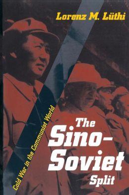 The Sino-Soviet Split: Cold War in the Communist World