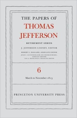 The Papers of Thomas Jefferson, Retirement Series: Volume 6: 11 March to 27 November 1813