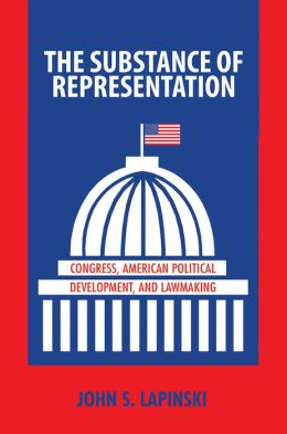 The Substance of Representation: Congress, American Political Development, and Lawmaking