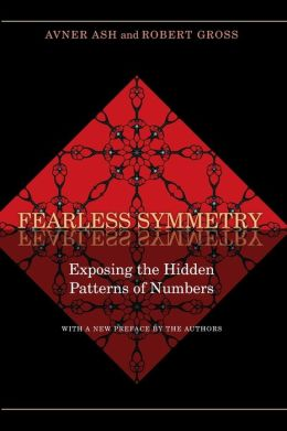 Fearless Symmetry: Exposing the Hidden Patterns of Numbers (New Edition)
