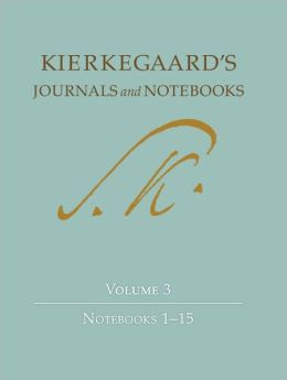 Kierkegaard's Journals and Notebooks: Volume 3: Notebooks 1-15
