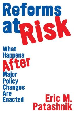 Reforms at Risk: What Happens After Major Policy Changes Are Enacted