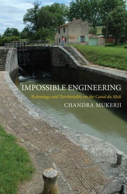 Impossible Engineering: Technology and Territoriality on the Canal du Midi