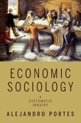 Economic Sociology: A Systematic Inquiry