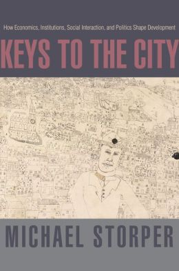 Keys to the City: How Economics, Institutions, Social Interaction, and Politics Shape Development