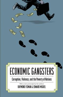 Economic Gangsters: Corruption, Violence, and the Poverty of Nations (New in Paper)