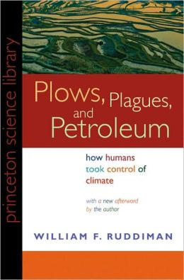 Plows, Plagues, and Petroleum: How Humans Took Control of Climate (New in Paper)