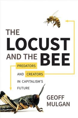 The Locust and the Bee: Predators and Creators in Capitalism's Future