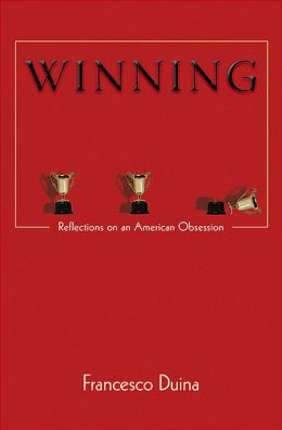 Winning: Reflections on an American Obsession
